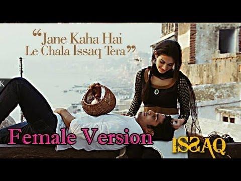 Issaq Tera | Female Version | Issaq |...