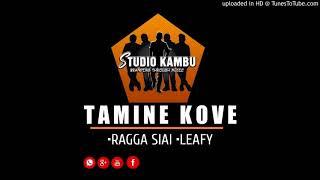 Gambar cover Tamine Kove - Ragga Siai ft. Wee Leafy