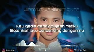 Jambret Cinta -Jirayut(Official Video Liric Musik)