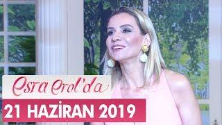 Esra Erol'da 21 Haziran 2019 - Tek Parça - Sezon Finali