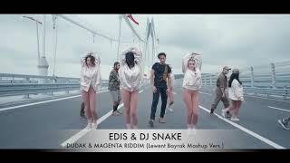 Edis & DJ Snake - Dudak & Magenta Riddim (Lewent Bayrak Mashup Vers.)