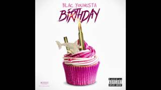 Blac Youngsta   Birthday (official Audio)