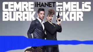 Cemre Burak feat. Melis Kar - İhanet