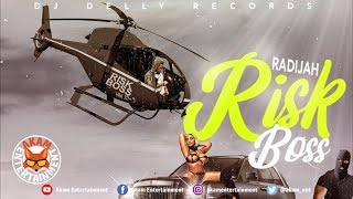 Radijah - Risk Boss [Sauce Almighty Riddim] April 2019