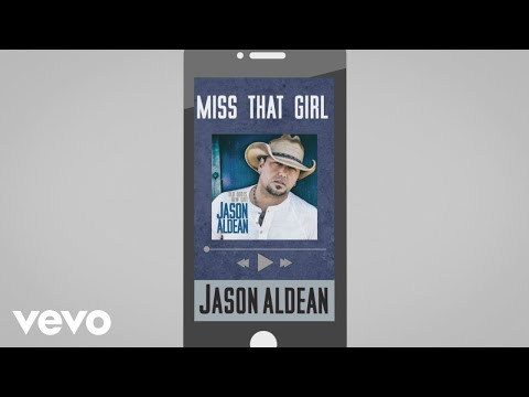 Jason Aldean - Miss That Girl (Audio)