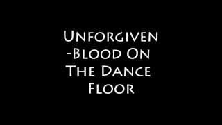Unforgiven -Blood On The Dance Floor (lyrics)