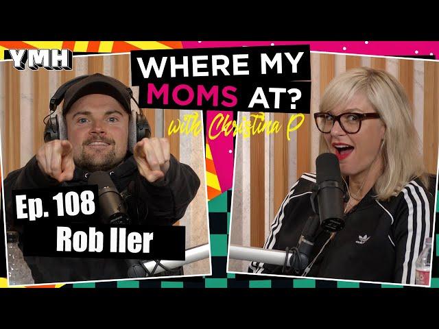 Ep. 108 Antisocial Champ w/ Rob Iler   Where My Moms At?