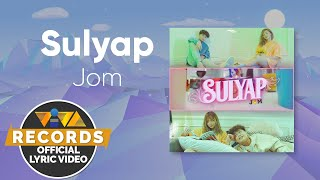 Sulyap - Jom [Official Lyric Video]