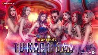 Tu Karti Jaa Official Music | Indeep Bakshi