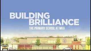 Building Brilliance: The Primary School at MKA