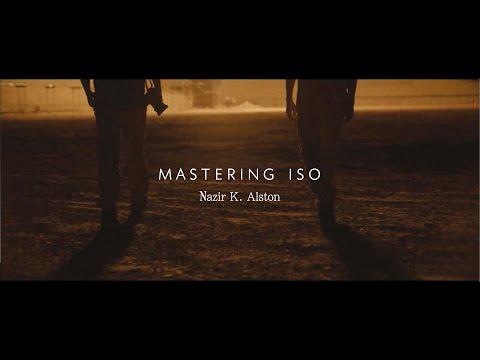 Mastering ISO  -  Nazir Alston