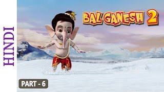 Bal Ganesh 2 - Part 6 Of 7 - Story of lord Ganesh -  Cartoon movie for Children