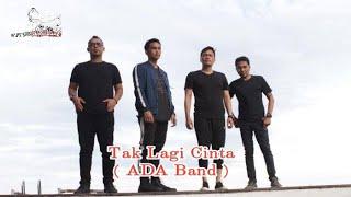 ADA Band - Tak Lagi Cinta (Official Music Video)   Official Musik Video #kopileleng