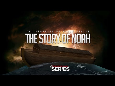 The Story of Noah AS  Prophets of Allah Series