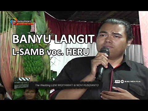 BANYU LANGIT - HERU - L-SAMB LIVE PADARANGIN 2017