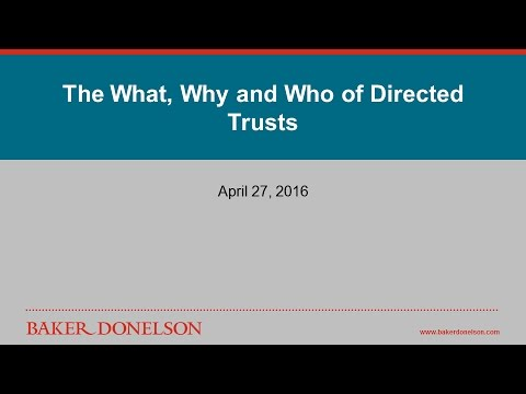 The What, Why and Who of Directed Trusts