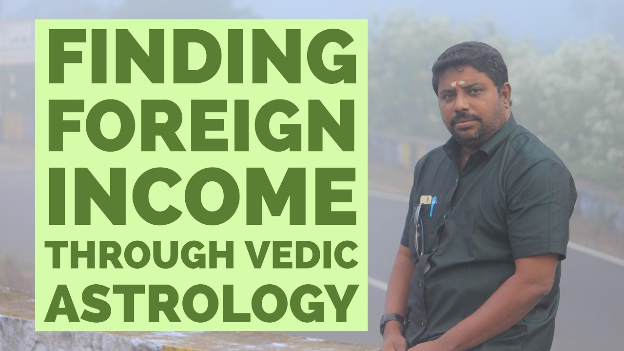 Finding foreign income through vedic astrology by dindigul p chinnaraj astrologer india