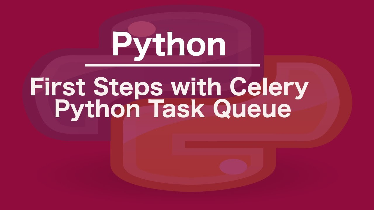 First Steps with Celery Python Task Queue