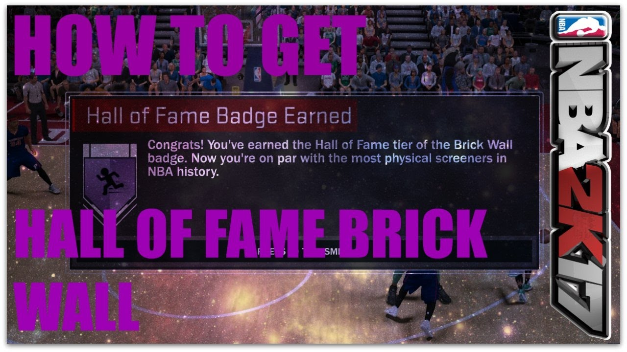 How To Get Hall Of Fame Brick Wall In Nba 2k17 Tutorial