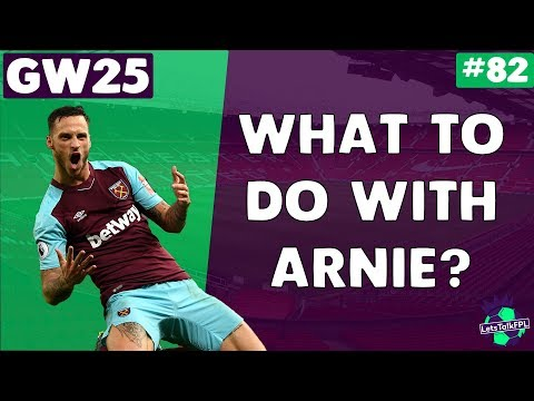WHAT TO DO WITH ARNAUTOVIC? | Gameweek 25 | Let's Talk Fantasy Premier League 2017/18 | #82