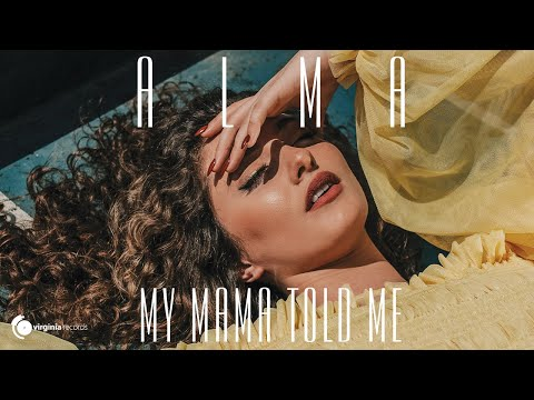 ALMA - My Mama Told Me