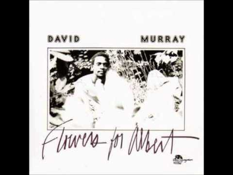 David Murray -- Flowers for Albert - 1976 [full album]