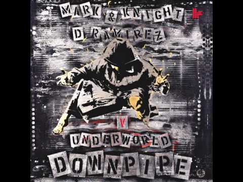 Mark Knight & D. Ramirez V Underworld - Downpipe