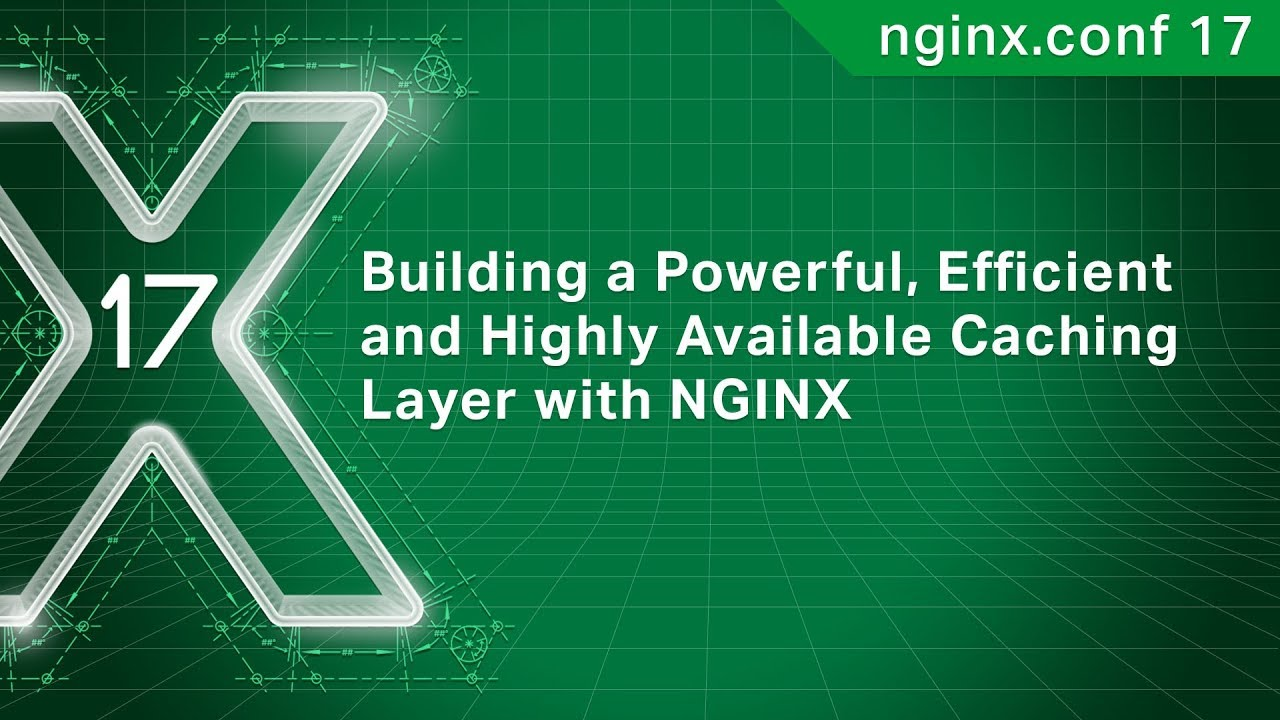 Building a Powerful, Efficient and Highly Available Caching Layer with NGINX
