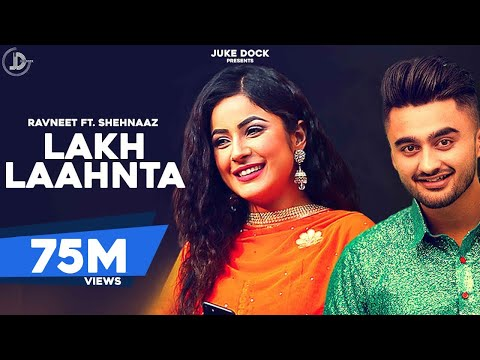 LAKH LAAHNTA Full Video Song - RAVNEET | LAKH LAAHNTA Mp3 Song
