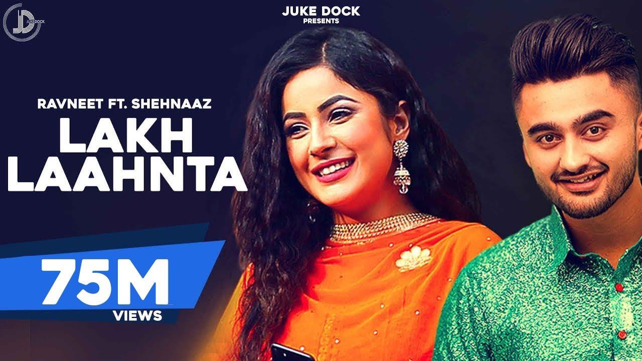 Download Lakh Laahnta - Ravneet | Official Video | Shehnaaz Gill | Super Hit Song | Juke Dock