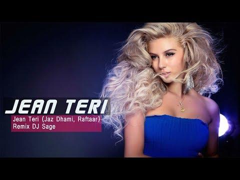 Jean Teri (Jaz Dhami , Raftaar) - DJ Sage...