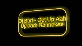 Dj Bart - Get Up Aah