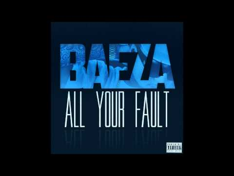 Baeza - All Your Fault (Prod By Baeza)