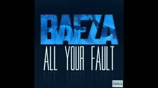 Video Baeza - All Your Fault (Prod By Baeza) download MP3, 3GP, MP4, WEBM, AVI, FLV Juli 2018