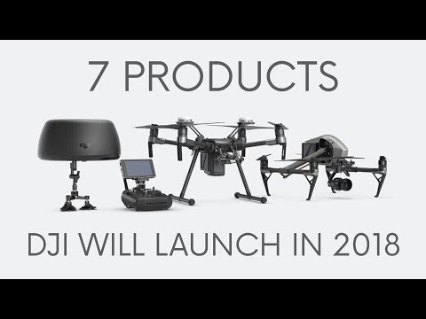 "7 Products DJI will ""maybe"" launch in 2018"