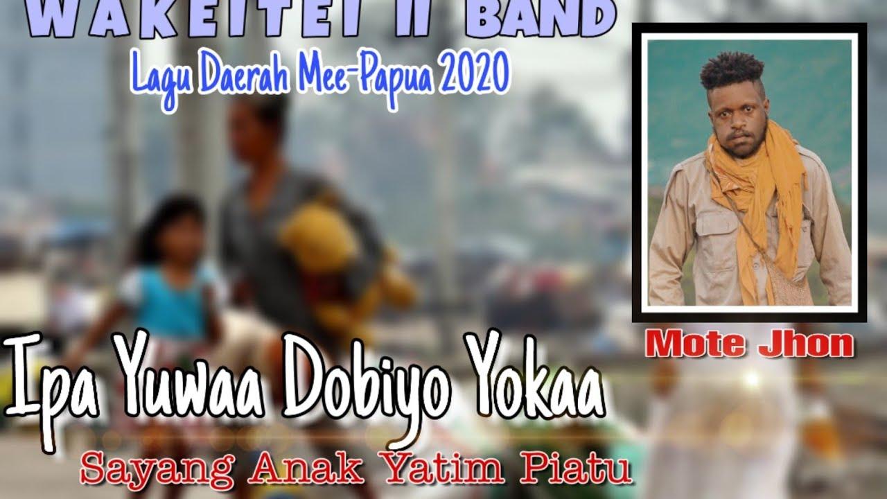 Lagu Anak Piatu || Ipaa Yuwaa Dobiyo Yokaa || Mote Jhon WAKEITEI II BAND 2020