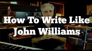 Download How To Write Like John Williams! Secrets of Film Scoring Part 1 MP3 song and Music Video
