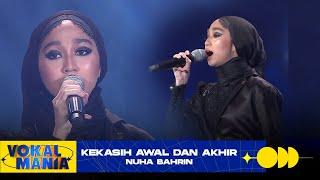 Nuha Bahrin - Kekasih Awal Dan Akhir | Vokal Mania (2020)