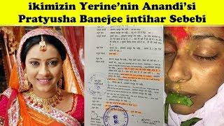 İkimizin Yerine Hint Dizisi Anandi'si Pratyusha Banejee İntihar Sebebi