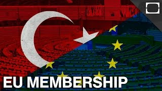 Will Turkey Ever Be Able To Join The EU?