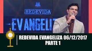 REDEVIDA Evangeliza - 06/12/2017 - Parte 1