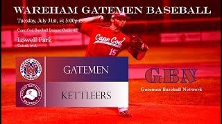 Gatemen Baseball Network Live Stream: Wareham Gatemen @ Cotuit Kettleers (7/31/18)