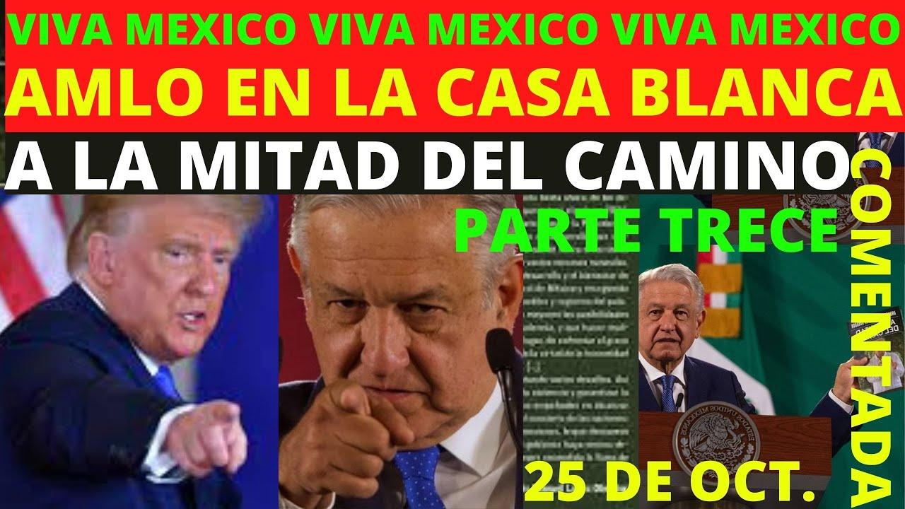 PARTE TRECE! INCREIBLE! TRUMP DOBLEGADO! POR FIN EL MAS GRANDE DISCURSO DE AMLO! EN LA CASA BLANCA!