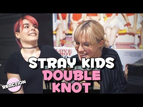 STRAY KIDS (스트레이 키즈) - DOUBLE KNOT ★ MV REACTION