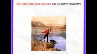 The Impossible Dreamers ‎-- Say Goodbye To No One 12INCH