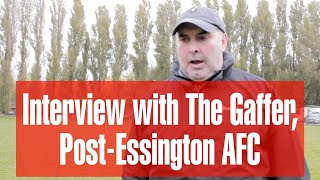 Interview with The Gaffer, Post-Essington AFC