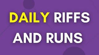 Daily Riffs And Runs Exercises (Hard)