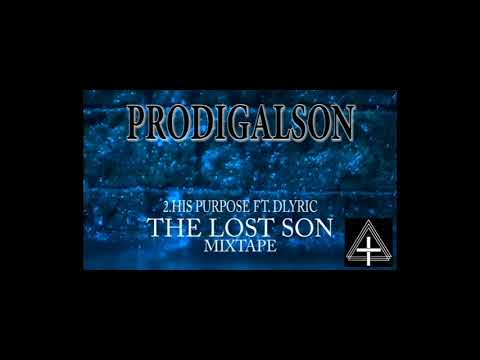 02.ProdigalSon- His purpose Ft. dLyric