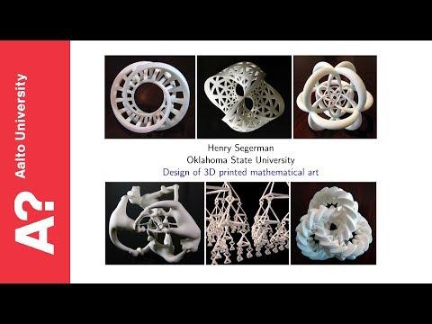 Design of 3D Printed Mathematical Art - Henry Segerman (OSU) at Aalto University