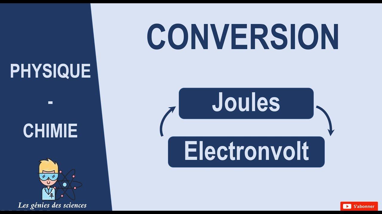 Apprendre A Convertir Des Electronvolt En Joules Ev En Joule En 3 Minutes Youtube